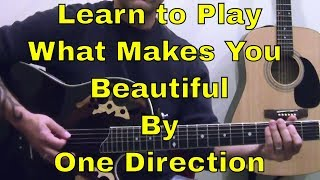 Guitar Lesson - How To Play What Makes You Beautiful by One Direction