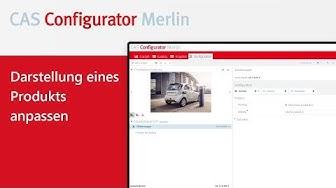 CAS Configurator Merlin Tutorial: Darstellung eines Produkts anpassen
