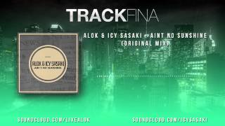 Alok & Icy Sasaki - Aint No Sunshine (Original Mix)