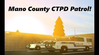 ROBLOX | Mano County CTPD #5 | THE CTPD CHIEF GOT ARRESTED!