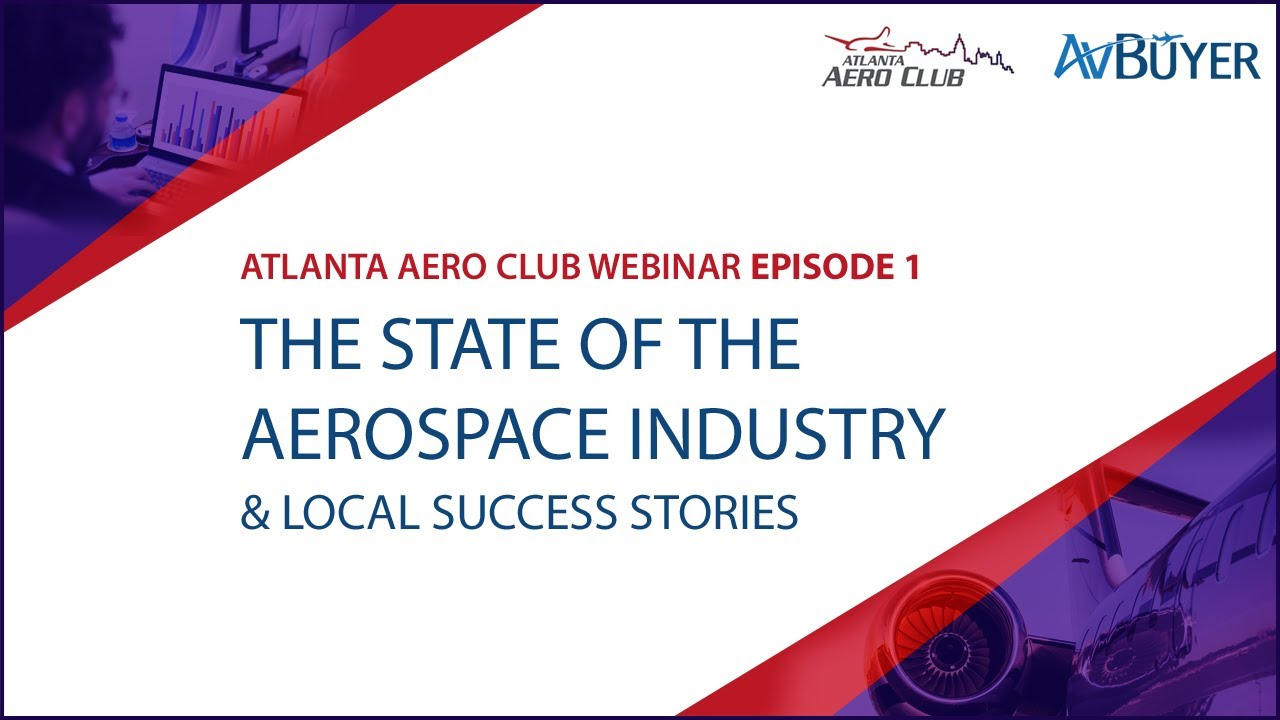 The State of the Aerospace Industry: AAC Webinar Ep 01