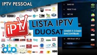 Lista IPTV Duosat - Onde encontrar ?