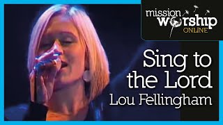 Lou Fellingham - Sing the the Lord