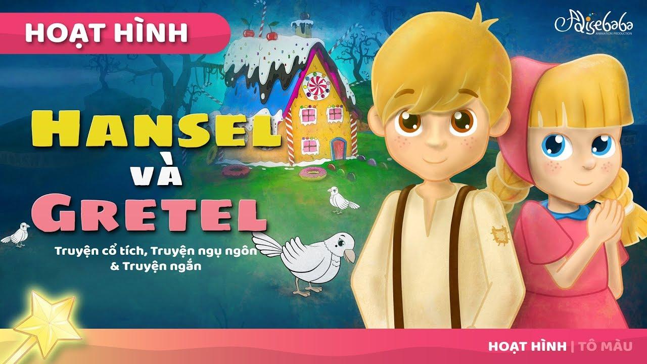Hansel và Gretel câu chuyện cổ tích – Truyện cổ tích việt nam – Hoạt hình
