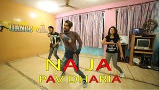 Na Ja | Pav Dharia | Dance Choreography