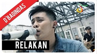 D'Bagindas - Relakan | Official Video Clip Mp3