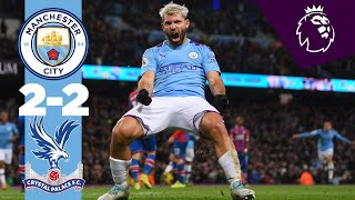 HIGHLIGHTS | MAN CITY 2-2 CRYSTAL PALACE, AGUERO (2), TOSUN, FERNANDINHO
