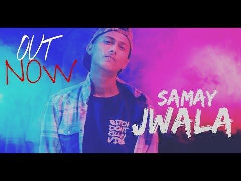 SAMAY - JWALA ||  MUSIC VIDEO || LATEST HINDI TRAP 2018