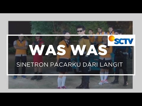 Sinetron Pacarku Dari Langit - Was Was 02/11/15