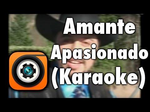 El Amante Apasionado - Los Reales Del Valle Karaoke