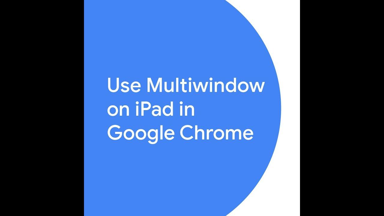 Use Multiwindow on iPad in Google Chrome