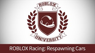 ROBLOX Racing 9: Respawning Cars (ROBLOX U Tutorial)