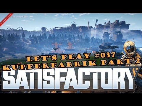 Satisfactory Let's Play #037 - Deutsch - Kupferfabrik Part 2