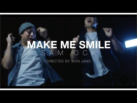 Sam Ock - Make Me Smile [Official Music Video]