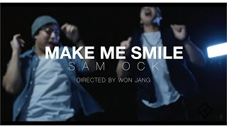 Sam Ock - Make Me Smile [Official Music Video]
