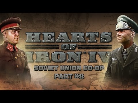HoI IV - World War Wednesday - Soviet Union Co-Op  - Part #8