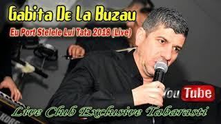 Gabita De La Buzau - Eu Port Stelele Lui Tata 2018 (Live Club Exclusive Tabarasti)