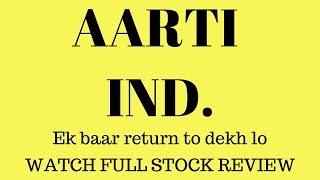 Aarti Ind stock review | बढ़िया कंपनी का अच्छा शेयर अगर गिरावट में मिले तो और खरीद लेना | LTS |