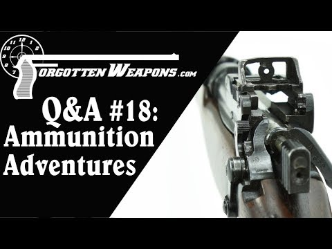 Q&A 18: Ammunition Adventures (and more)