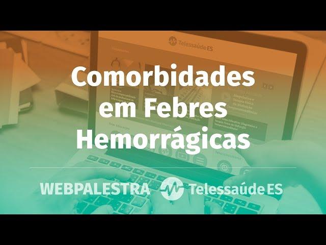 WebPalestra: Comorbidades em Febres Hemorrágicas