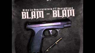 Blam Blam - Niko La Controversia FT Bastyglock (Prod by Fly & AMINK)