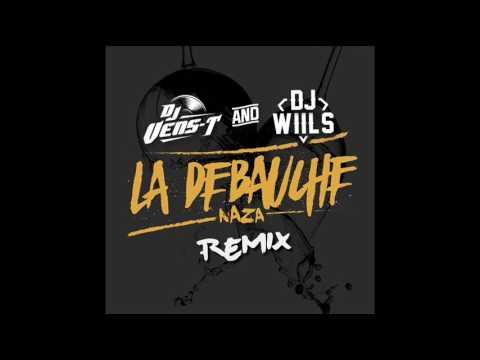 Naza   La Debauche Dj Vens T & Dj Wiils Remix