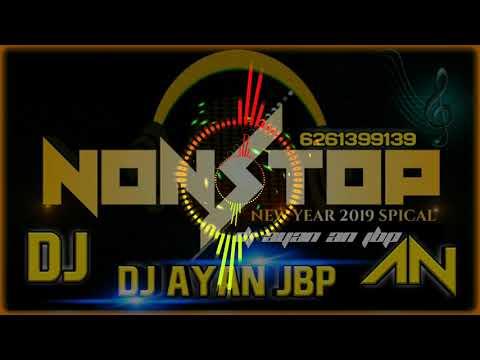NEW NONSTOP ~ DHOL & BASS ALL 2019 BAST MIX DJ AYAN AN JBP 6261399139