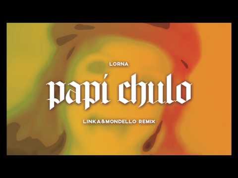 LORNA PAPI CHULO MP3 СКАЧАТЬ БЕСПЛАТНО
