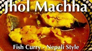 How to Make Fish Curry - Jhol Machha Recipe in Nepali Style - Indian / Nepali Food Recipe!
