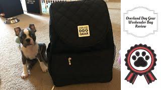Overland Dog Gear - Weekender Bag Review