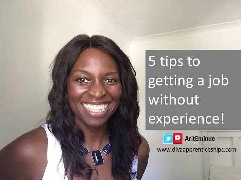 No work experience? How to get a job with no work experience