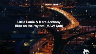 Little Louie  & Marc Anthony - Ride on the rhythm (MAW Dub)
