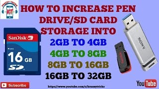 HOW TO INCREASE PEN DRIVE/MEMORY CARD STORAGE INTO 2GB TO 4GB TO 8GB TO 16GB TO 32GB|| IN HINDI