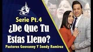 pt.4 ¿De que tu estas lleno?   Pastores Geovanny y Sondy Ramirez