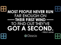 Sales motivation quote: Most people never run far enough on their first wind ...