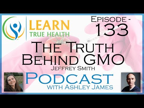 ▶ The Truth Behind GMO - Jeffrey Smith & Ashley James - #133 ◀