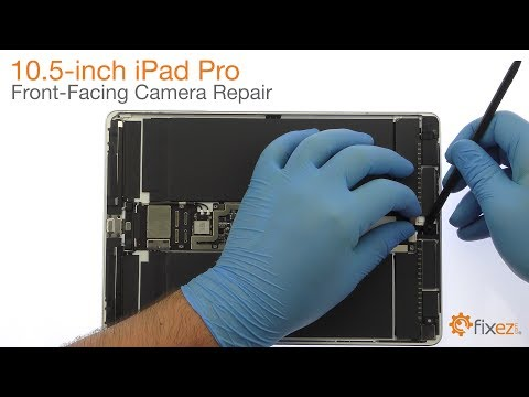 10.5-inch iPad Pro Front-Facing Camera Repair Guide - Fixez.com