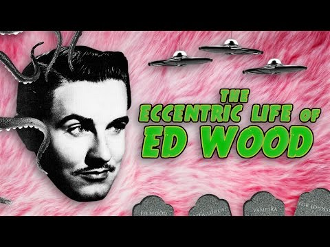The Eccentric Life Of Ed Wood