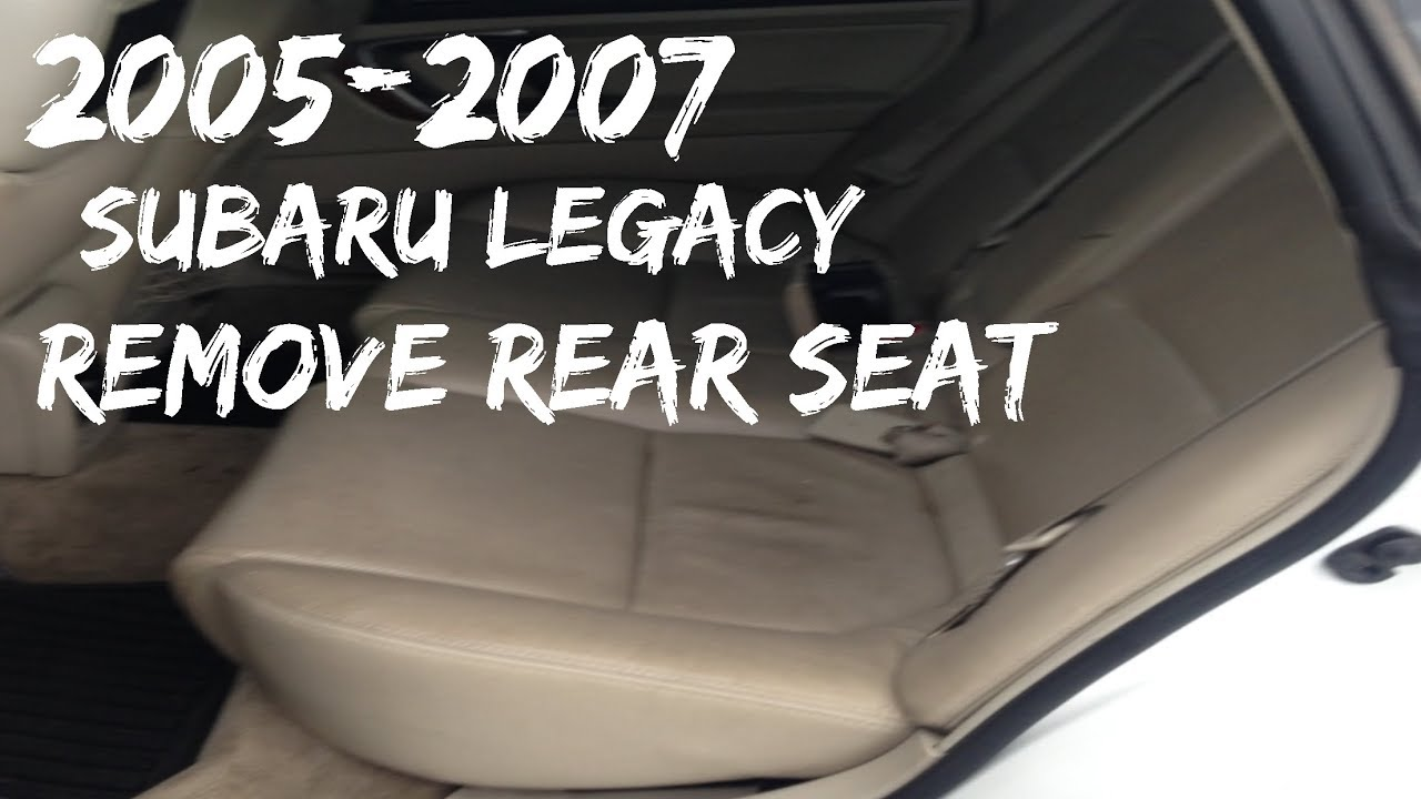 Remove Back Seat 2005 2007 Subaru Legacy Gt Belts Youtube Fuel Filter Location 1997