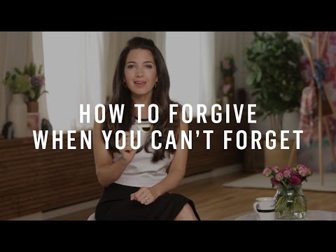 how-to-forgive-when-you-can't-forget