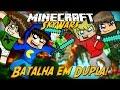 Minecraft: BATALHA EM DUPLA! (Mini-Game)