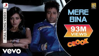 Mere Bina (Full Video Song) | Crook (2010)