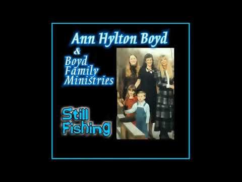Ann Hylton Boyd & Boyd Family Ministries: Still Fishing (1999) Complete Album /country Gospel