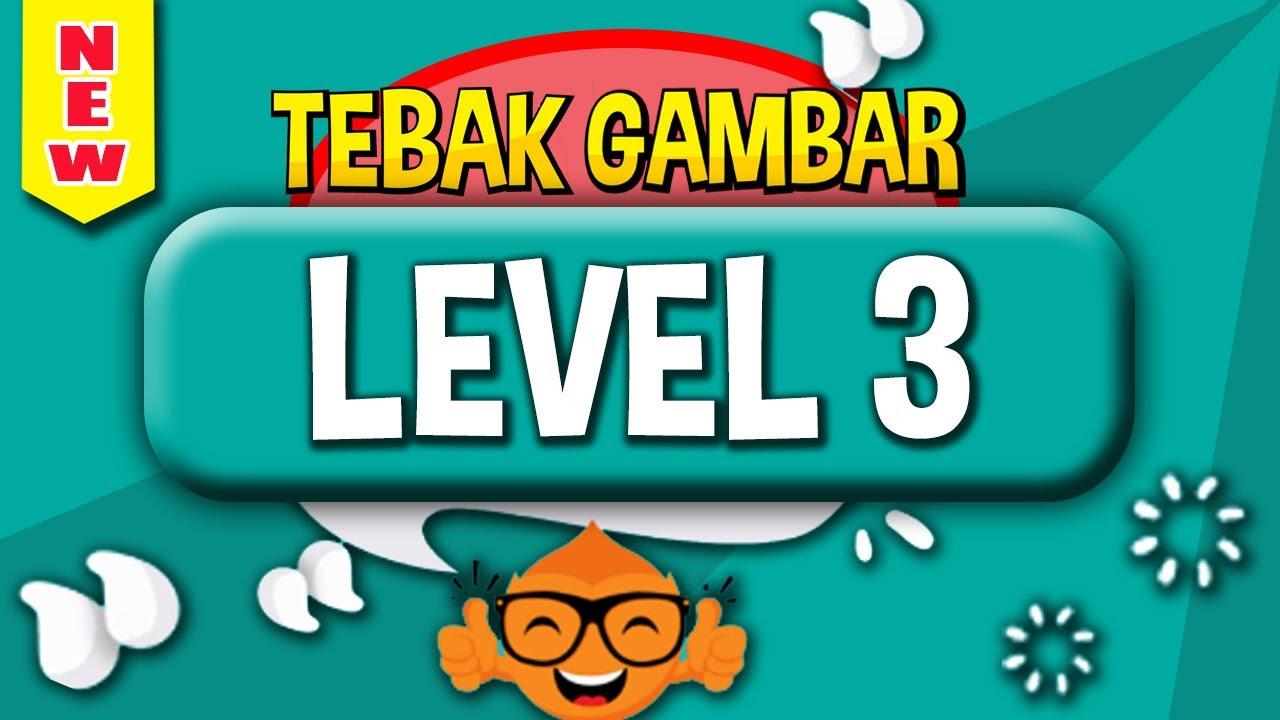 Jawaban Tebak Gambar Level 3 Tiga Update Terbaru Youtube