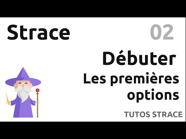 STRACE - 02. DEBUTER : PREMIERES OPTIONS