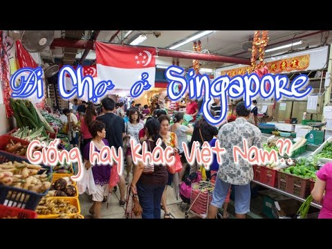 [Cuộc sống ở Singapore] Đi chợ ở Singapore/Giống hay khác Việt Nam???