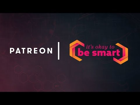 It's Okay To Be Smart is on Patreon!