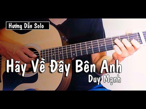 Hướng Dẫn: Hãy Về Đây Bên Anh (Duy Mạnh) Guitar Solo (bài dễ cho ae luyện ngón)