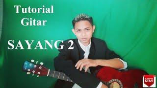 Cara bermain Guitar lagu SAYANG 2 (NELLA KHARISMA) Versi POP