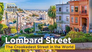 A Quick Road Trip down Lombard Street is a must when visiting San Francisco